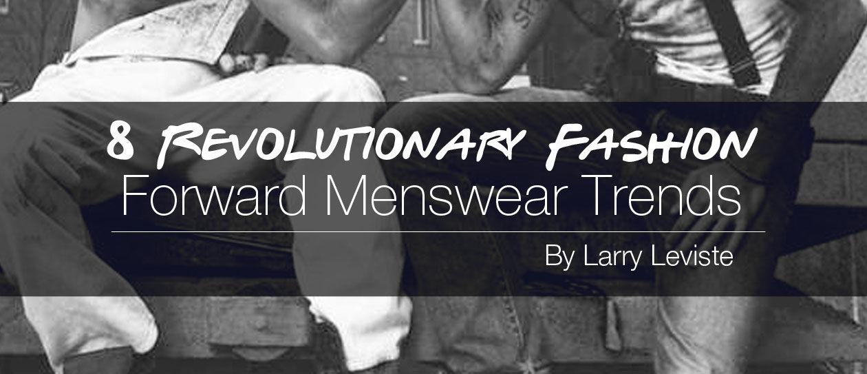 8-Revolutionary-Fashion-Forward-Menswear-Trends-headtitle
