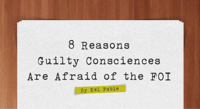8-Reasons-Guilty-Consciences-Are-Afraid-of-the-FOI-headtittle