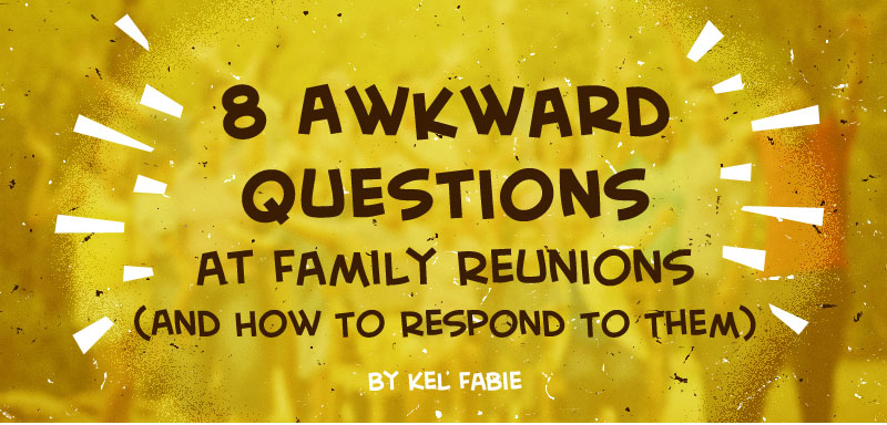 awkward-question-family-reunion-headtitle
